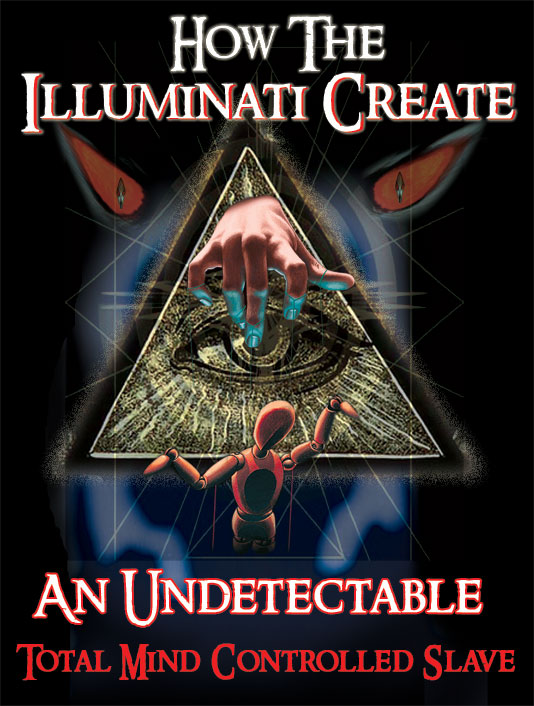 How The Illuminati Create An Undetectable Mind Control Slave